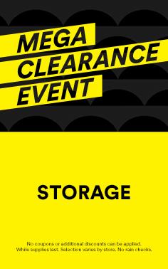 Mega Clearance Event: Storage