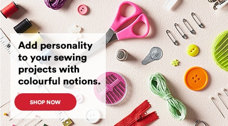 Add personality to your sewing projects with colourful notions. Shop now