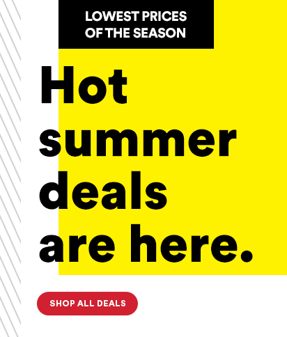 Hot Summer Deals are here.