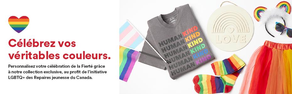 Célébrez vos véritables couleurs. Personnalisez votre célébration de la Fierté grâce à notre collection exclusive, au profit de l'initiative LGBTQ+ des Repaires jeunesse du Canada.