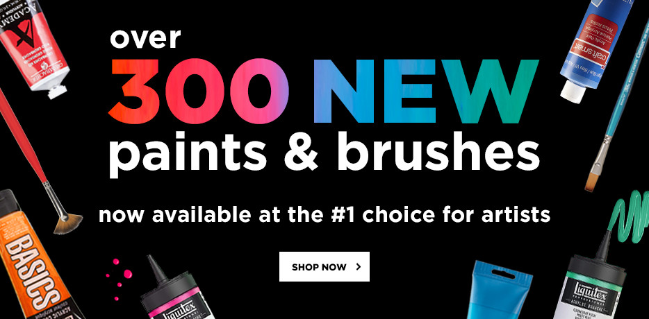 Over 300 new paints & brushes now available at the #1 choice for artists. Shop now