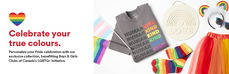 Celebrate your true colours. Personalize your Pride celebration with our exclusive collection, benefitting Boys & Girls Clubs of Canada's LGBTQ+ Initiative.