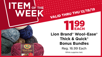 Item of the Week: 11.99 EACH Lion Brand® Wool-Ease®  Thick & Quick® Bonus Bundles