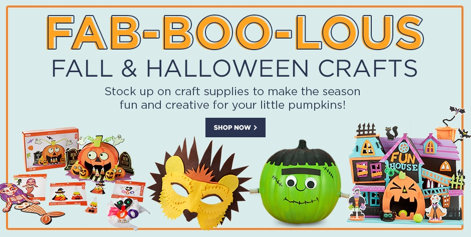 Fab-Boo-Lous Fall & Halloween Crafts. Stock up on craft supplies to make the season fun and creative for your little pumpkins!