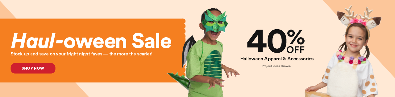 Haul-oween Sale Stock up and save on your fright night faves — the more the scarier! 40% OFF Halloween Apparel & Accessories Project ideas shown.