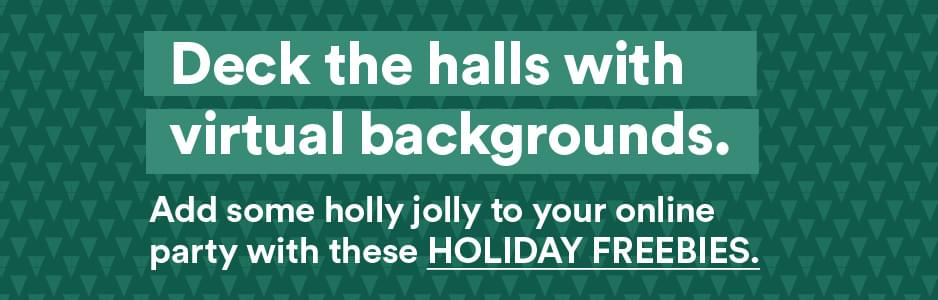 Deck the halls with virtual backgrounds